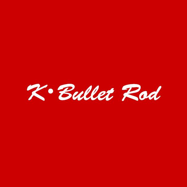 K・Bullet Rod